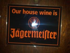 Our Houswine is Jägermeister